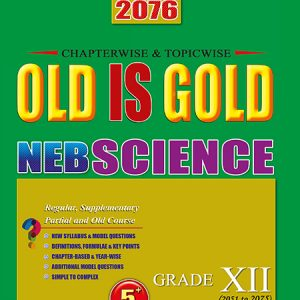 Old is Gold - Science - Grade XII